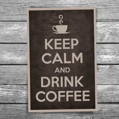 Keep Calm and Drink Coffee Postcard