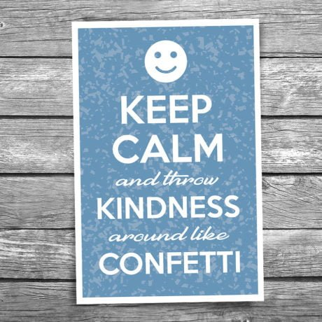 17-105-Keep-Calm-and-Throw-Kindness-Around-Like-Confetti-Postcard