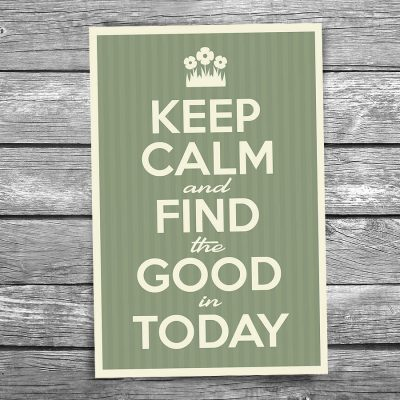 Keep Calm and Find the Good in Today Postcard