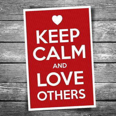 Keep Calm and Love Others Postcard